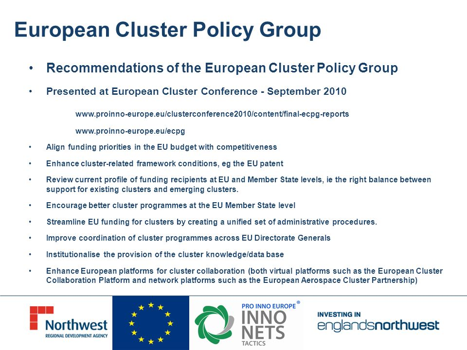 European Cluster Policy Group Recommendations of the European Cluster Policy Group Presented at European Cluster Conference - September 2010 www.proin