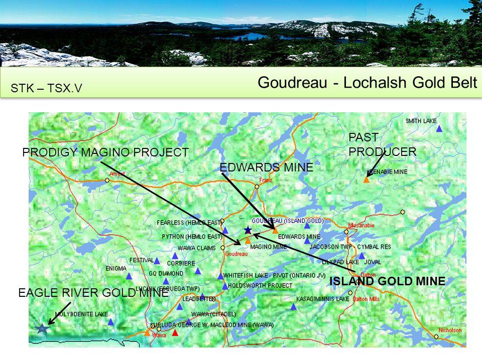 Goudreau - Lochalsh Gold Belt STK – TSX.V 6 EDWARDS MINE PRODIGY MAGINO PROJECT PAST PRODUCER ISLAND GOLD MINE EAGLE RIVER GOLD MINE