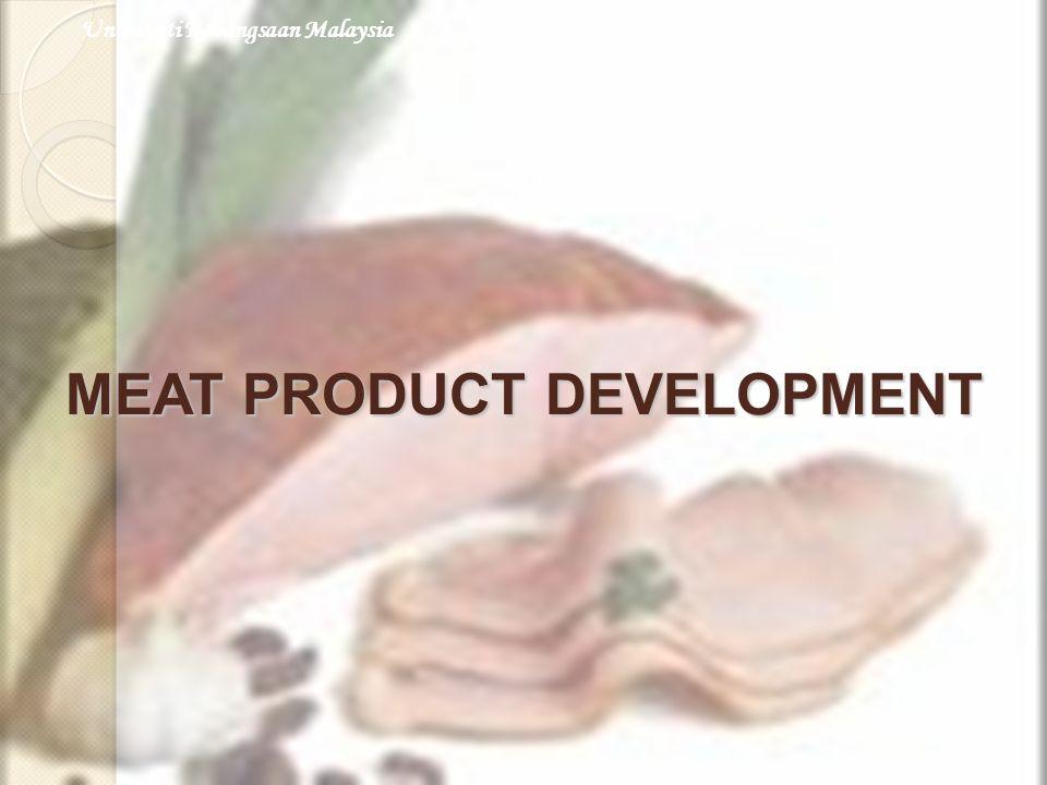 MEAT PRODUCT DEVELOPMENT Universiti Kebangsaan Malaysia
