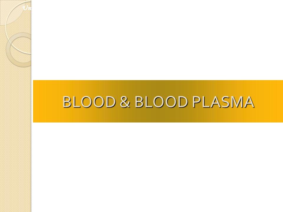 BLOOD & BLOOD PLASMA Universiti Kebangsaan Malaysia