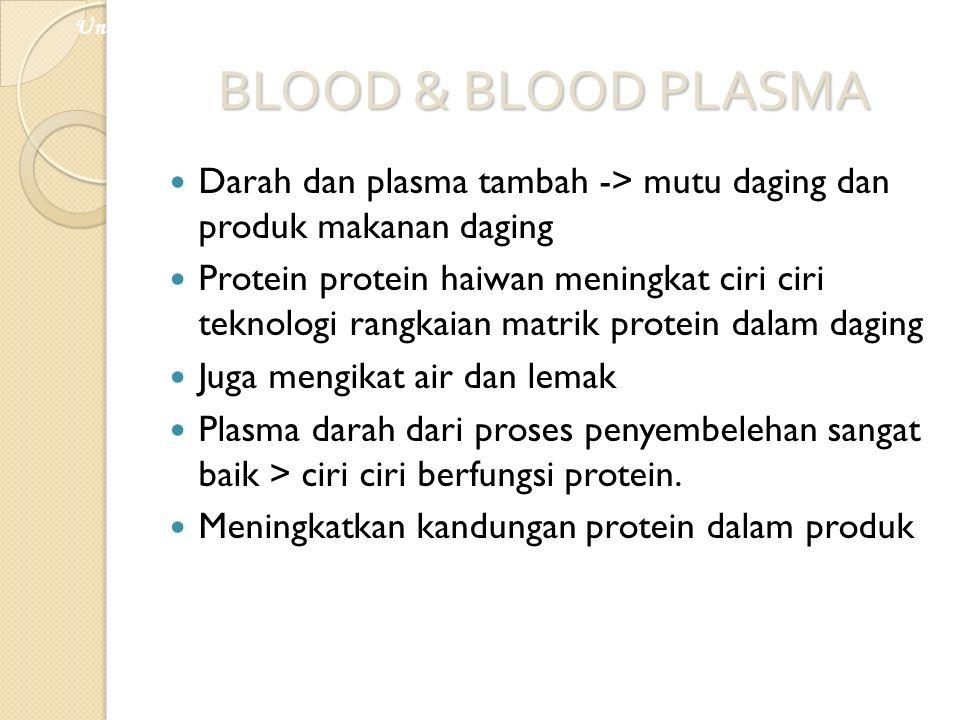 BLOOD & BLOOD PLASMA Darah dan plasma tambah -> mutu daging dan produk makanan daging Protein protein haiwan meningkat ciri ciri teknologi rangkaian m