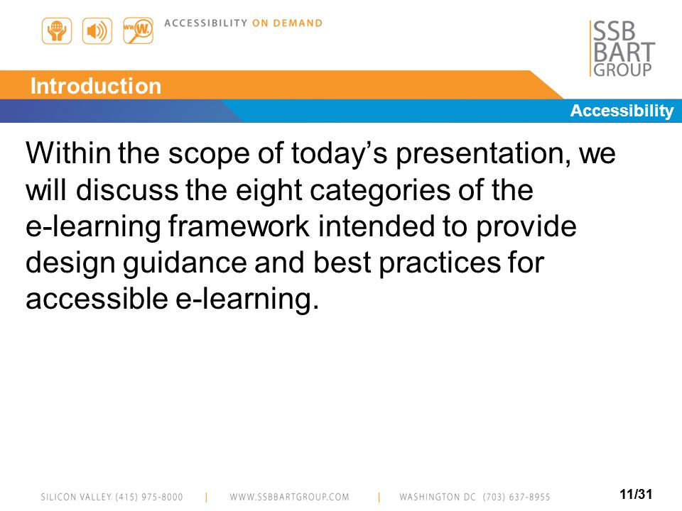 11/31 Introduction Within the scope of todays presentation, we will discuss the eight categories of the e-learning framework intended to provide desig