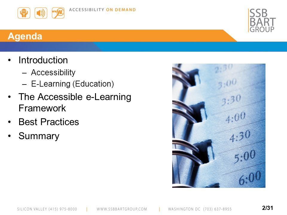 2/31 Agenda Introduction –Accessibility –E-Learning (Education) The Accessible e-Learning Framework Best Practices Summary