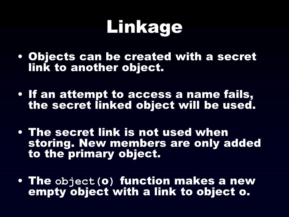 Linkage Objects can be created with a secret link to another object. If an attempt to access a name fails, the secret linked object will be used. The