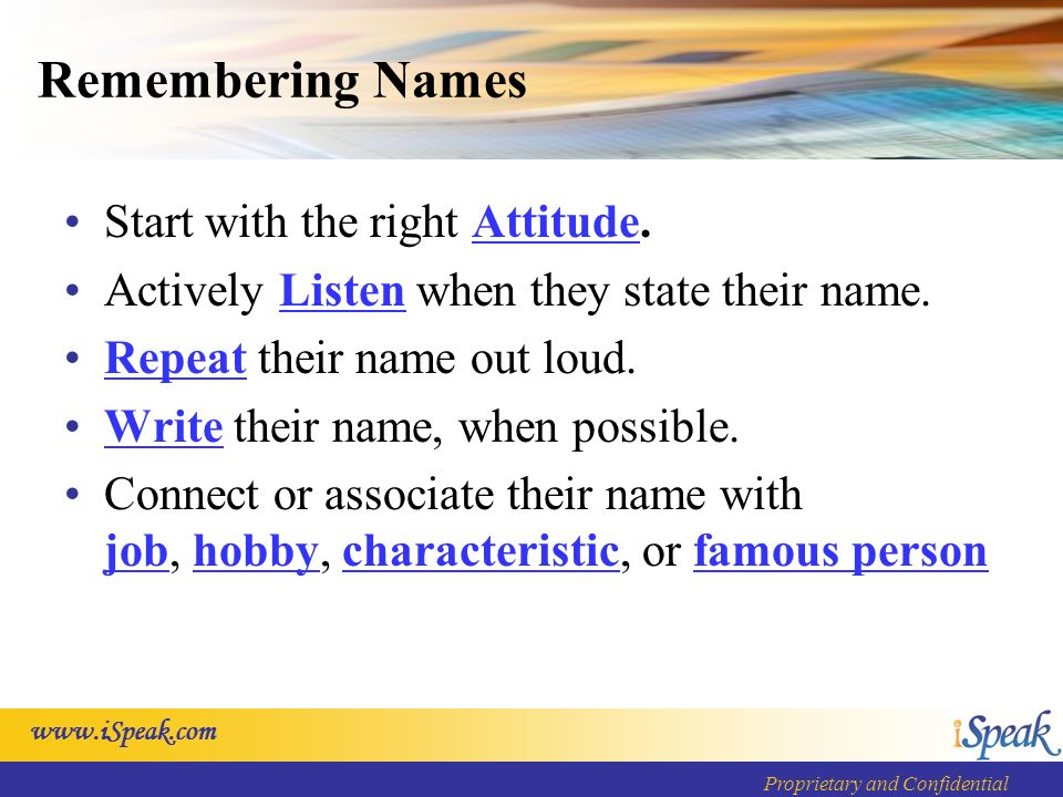www.iSpeak.com Proprietary and Confidential Remembering Names Start with the right Attitude.
