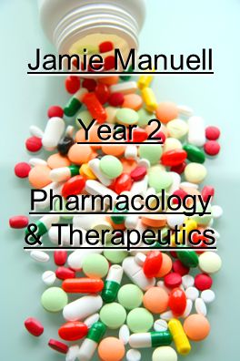 Jamie Manuell Year 2 Pharmacology & Therapeutics