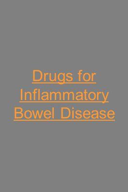 Drugs for Inflammatory Bowel Disease
