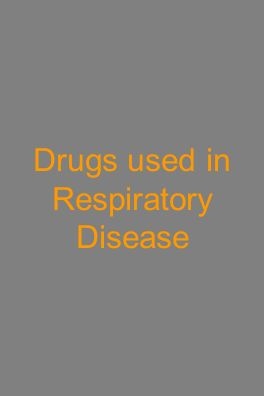 Drugs used in Respiratory Disease
