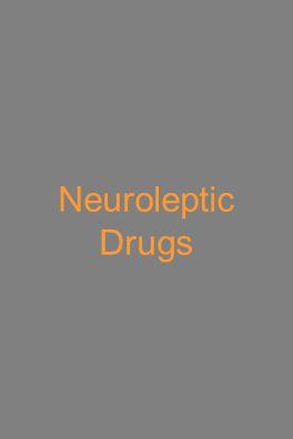 Neuroleptic Drugs