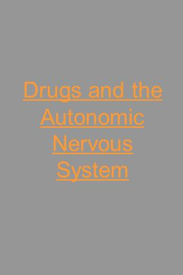 Drugs and the Autonomic Nervous System