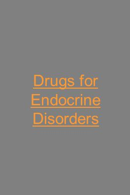 Drugs for Endocrine Disorders