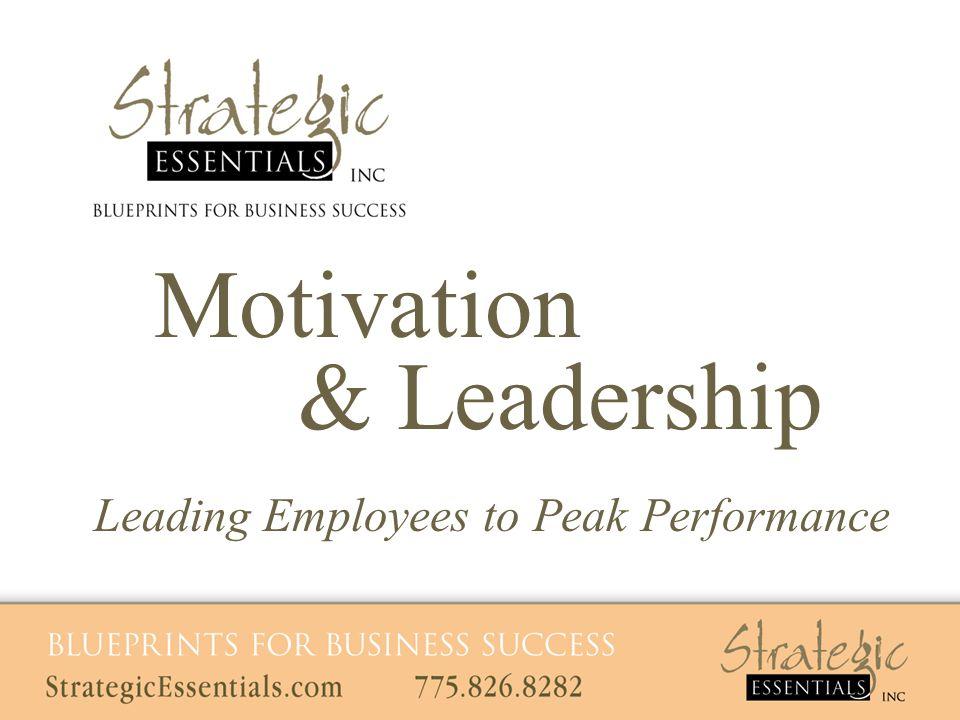Motivation & Leadership Leading Employees to Peak Performance