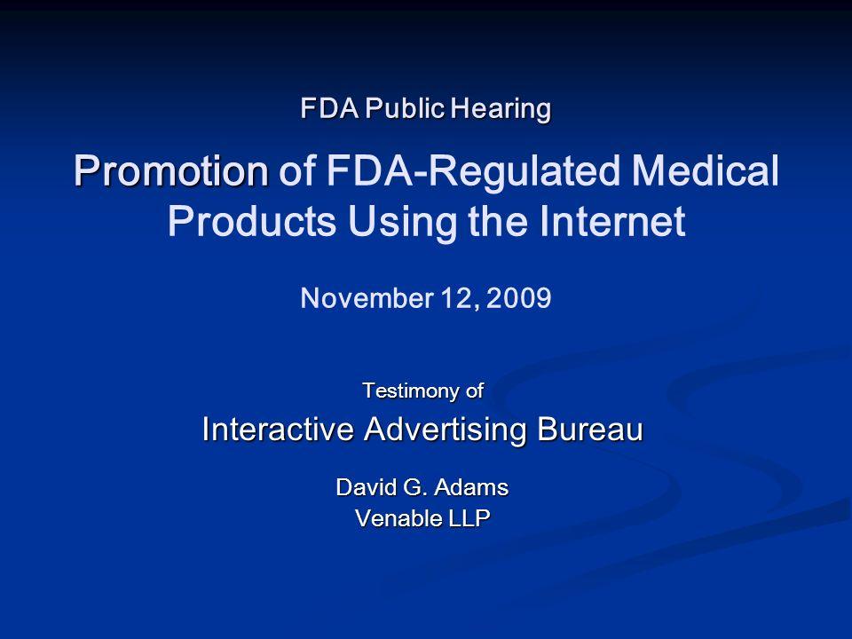 FDA Public Hearing Promotion FDA Public Hearing Promotion of FDA-Regulated Medical Products Using the Internet November 12, 2009 Testimony of Interact