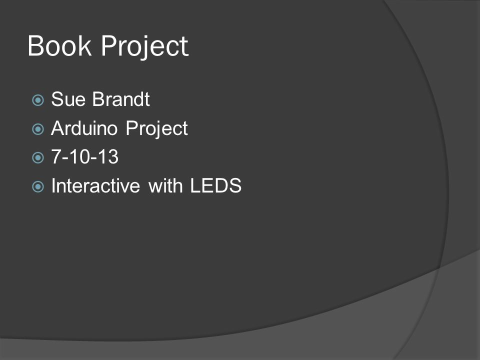 Book Project Sue Brandt Arduino Project Interactive with LEDS