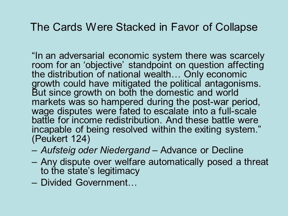 The Cards Were Stacked in Favor of Collapse In an adversarial economic system there was scarcely room for an objective standpoint on question affectin