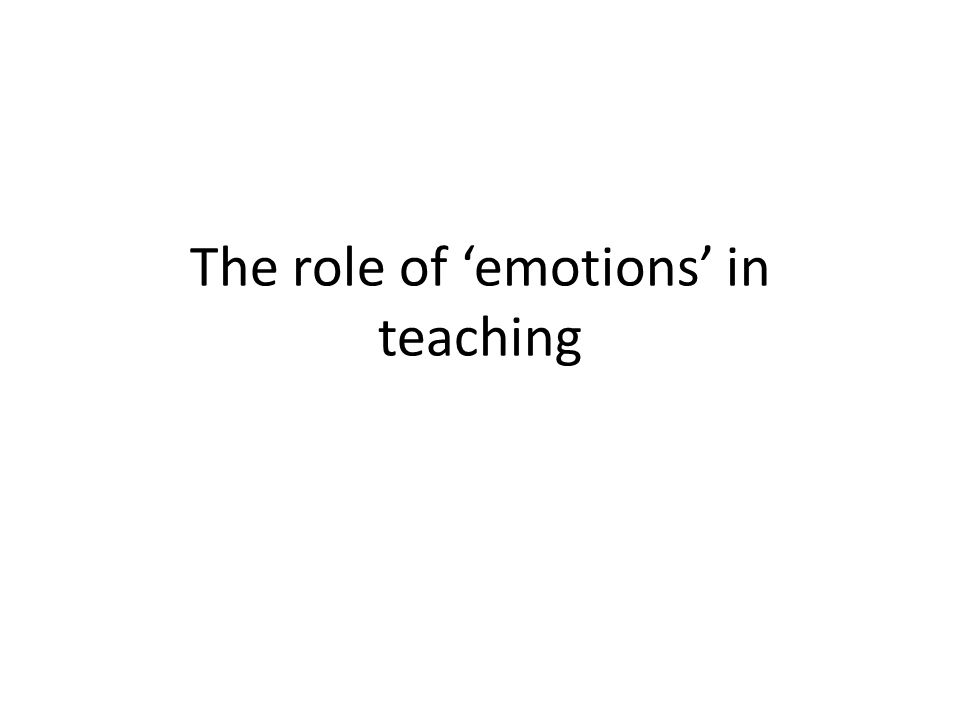 The role of emotions in teaching