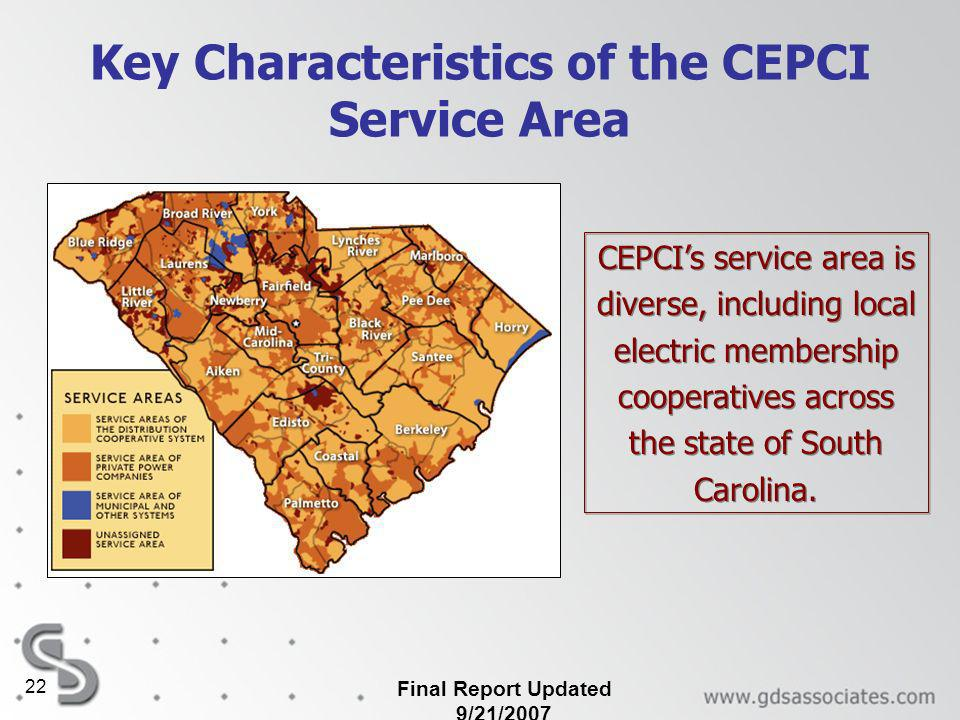 Final Report Updated 9/21/2007 22 Key Characteristics of the CEPCI Service Area CEPCIs service area is diverse, including local electric membership cooperatives across the state of South Carolina.