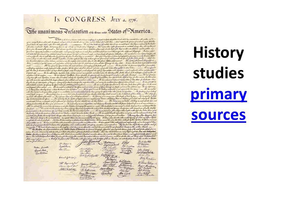 History studies primary sources primary sources