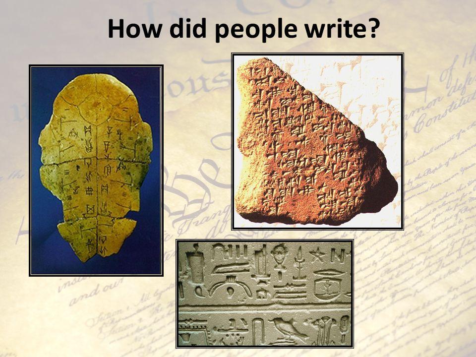How did people write?