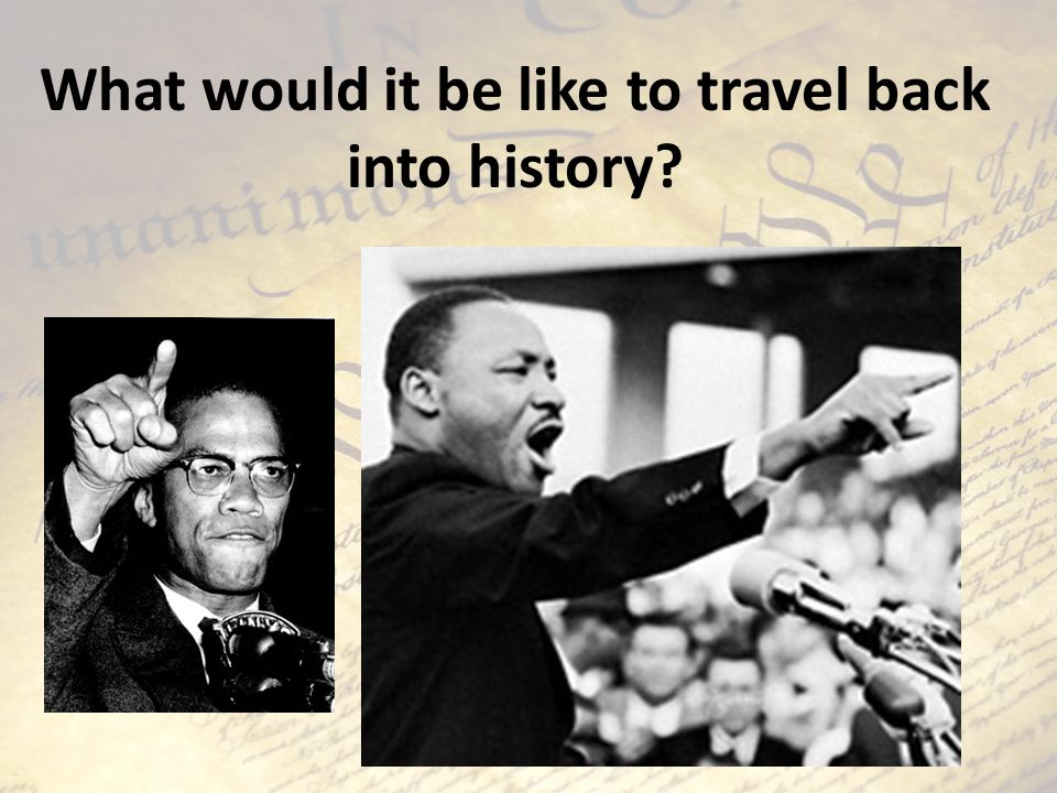 What would it be like to travel back into history?