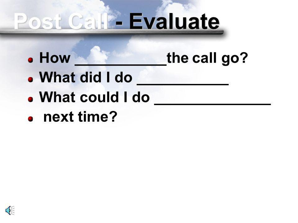 Post Call Evaluate Important