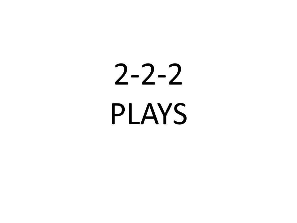 2-2-2 PLAYS