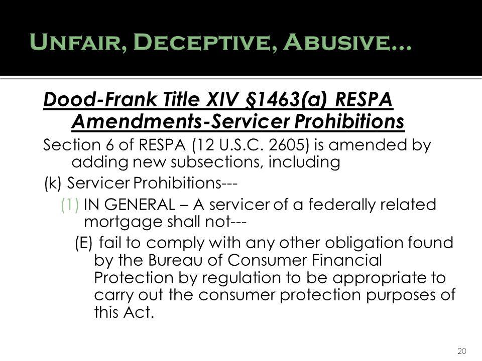 20 Dood-Frank Title XIV §1463(a) RESPA Amendments-Servicer Prohibitions Section 6 of RESPA (12 U.S.C.