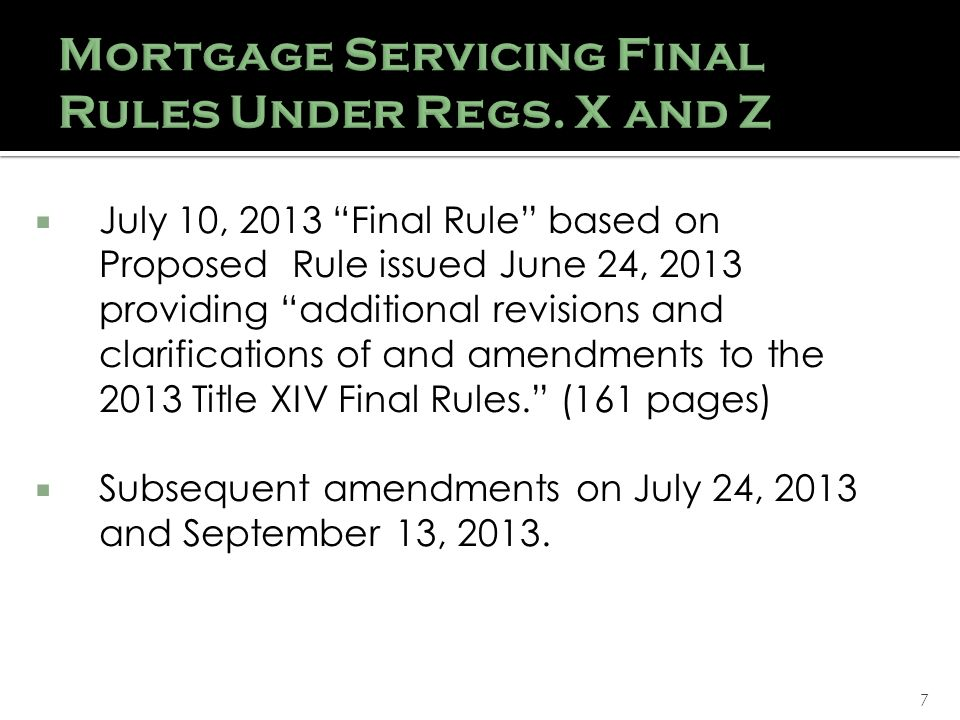 7 July 10, 2013 Final Rule based on Proposed Rule issued June 24, 2013 providing additional revisions and clarifications of and amendments to the 2013 Title XIV Final Rules.