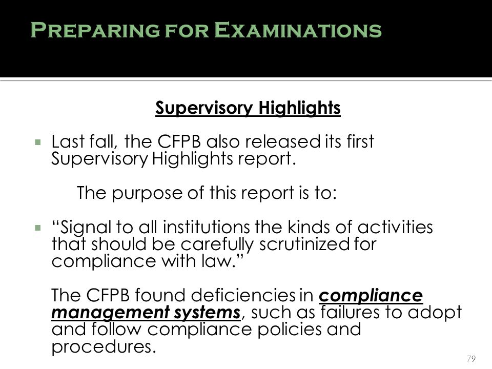 79 Supervisory Highlights Last fall, the CFPB also released its first Supervisory Highlights report.