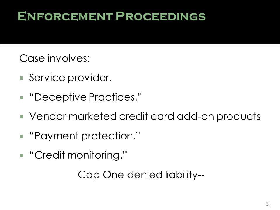 84 Case involves: Service provider. Deceptive Practices.