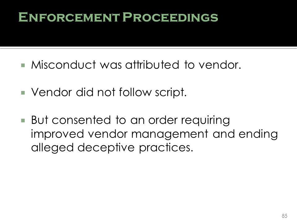 85 Misconduct was attributed to vendor.Vendor did not follow script.