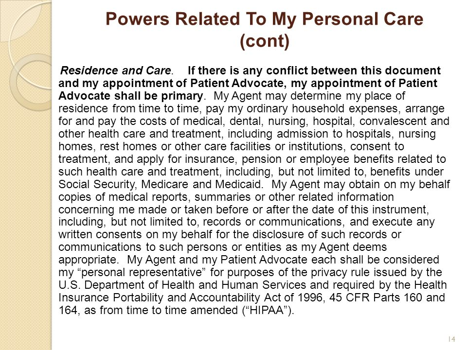 Powers Related To My Personal Care (cont) Residence and Care. If there is any conflict between this document and my appointment of Patient Advocate, m