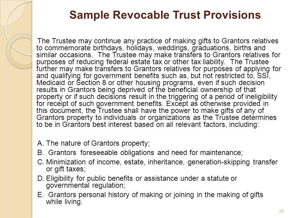 Sample Revocable Trust Provisions The Trustee may continue any practice of making gifts to Grantors relatives to commemorate birthdays, holidays, wedd
