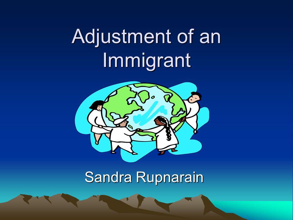 Adjustment of an Immigrant Sandra Rupnarain