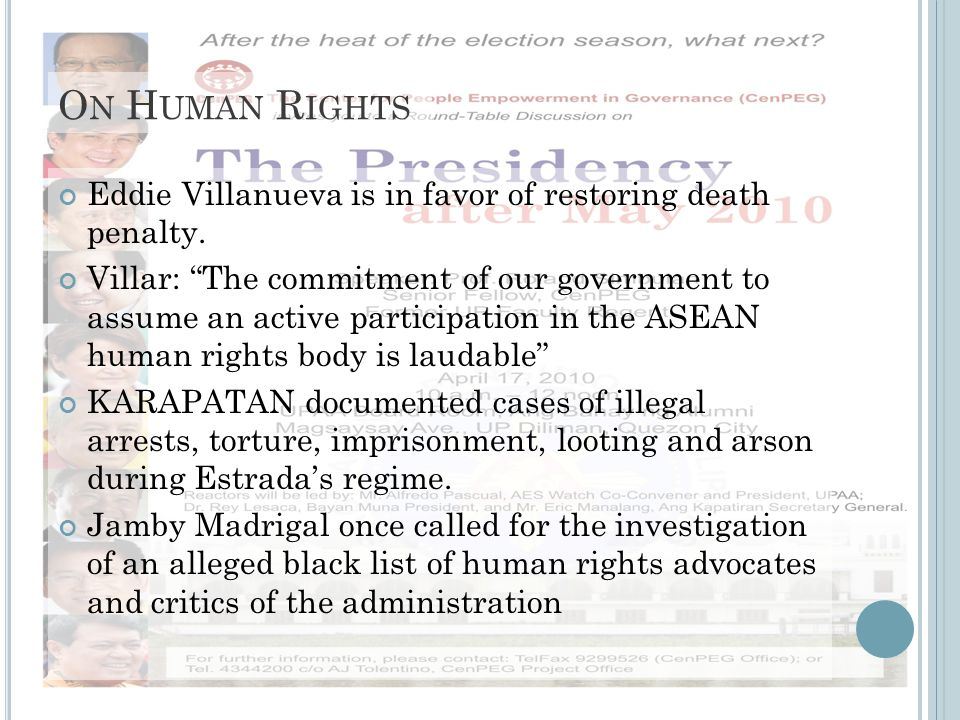 O N H UMAN R IGHTS Eddie Villanueva is in favor of restoring death penalty. Villar: The commitment of our government to assume an active participation
