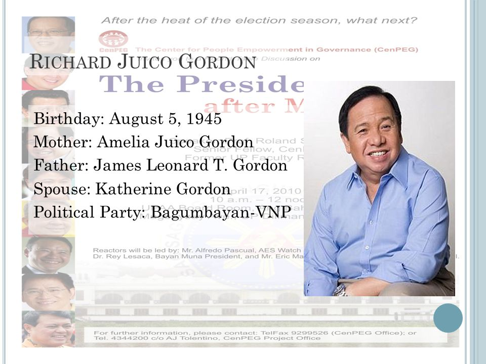 R ICHARD J UICO G ORDON Birthday: August 5, 1945 Mother: Amelia Juico Gordon Father: James Leonard T.