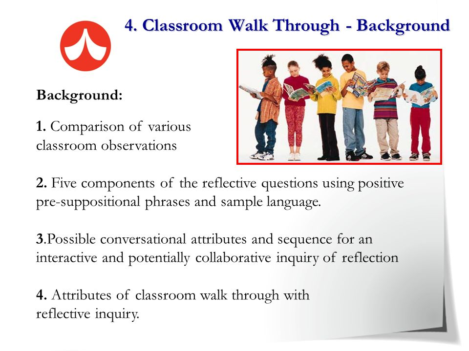 3. View a Reading Comprehension lesson Participants move into groups of three. One person focuses on content, another what the students are doing, the
