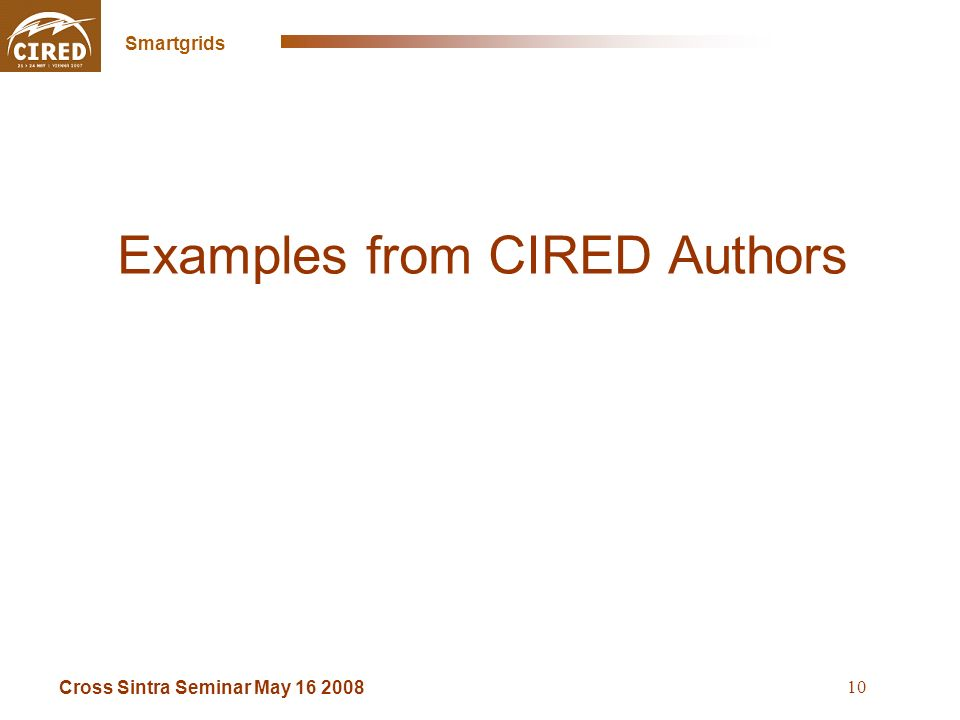 Cross Sintra Seminar May 16 2008 Smartgrids 10 Examples from CIRED Authors