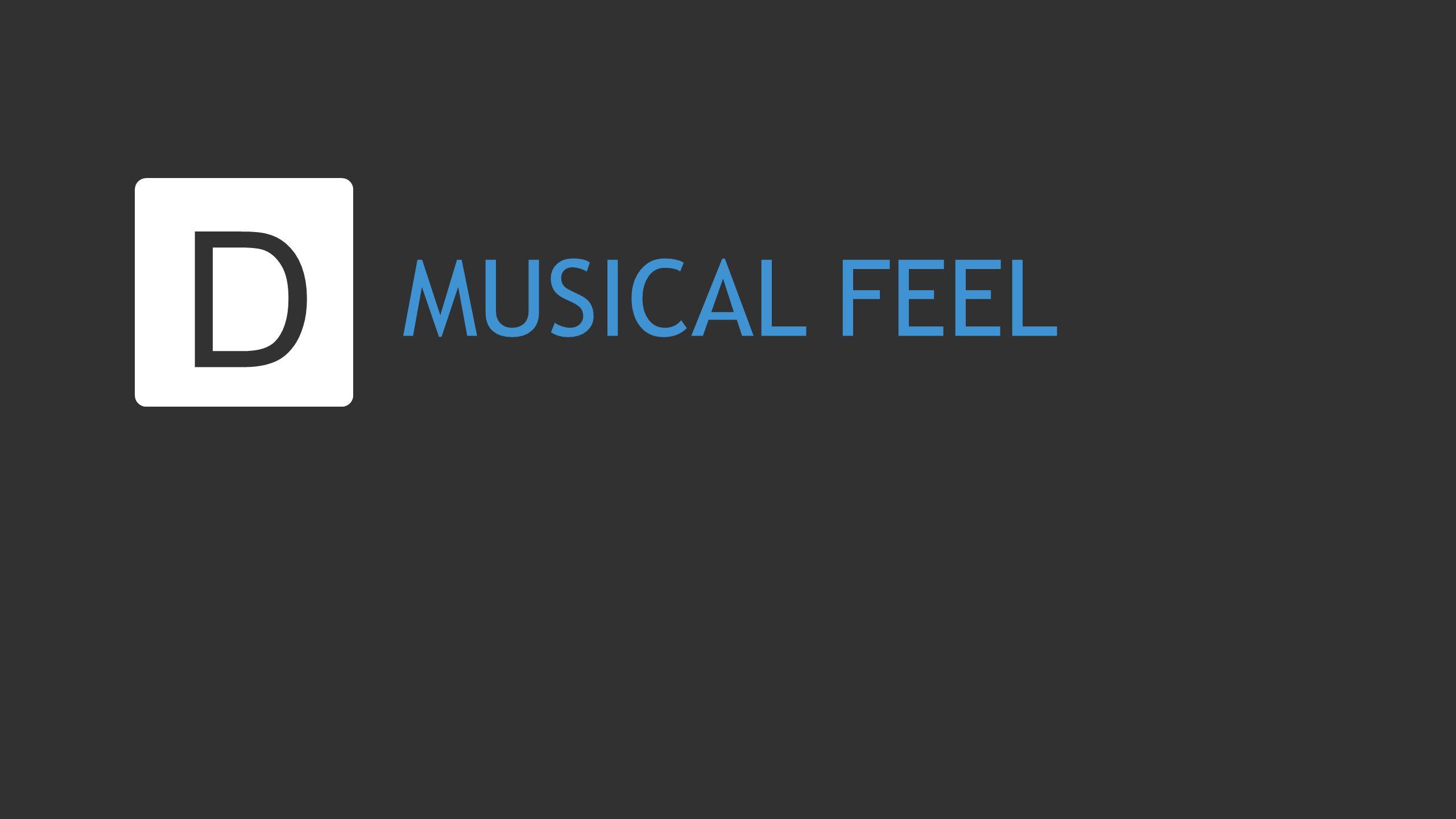 MUSICAL FEEL D