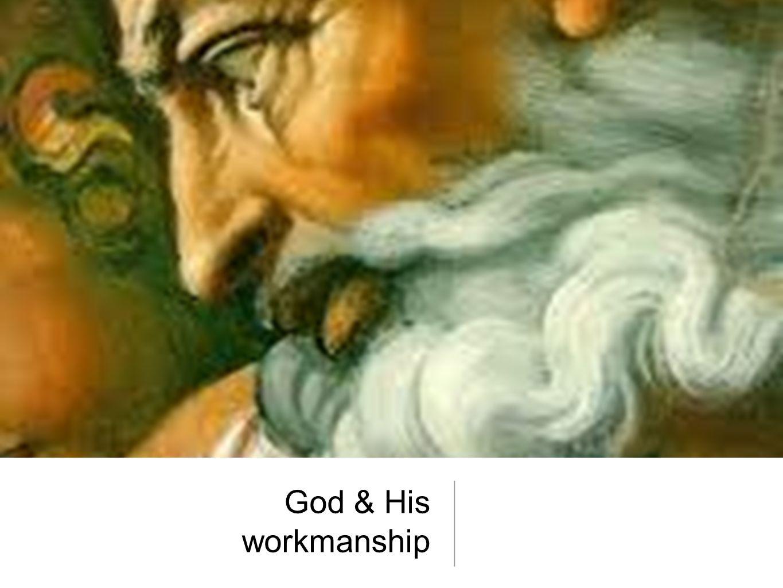 God & His workmanship