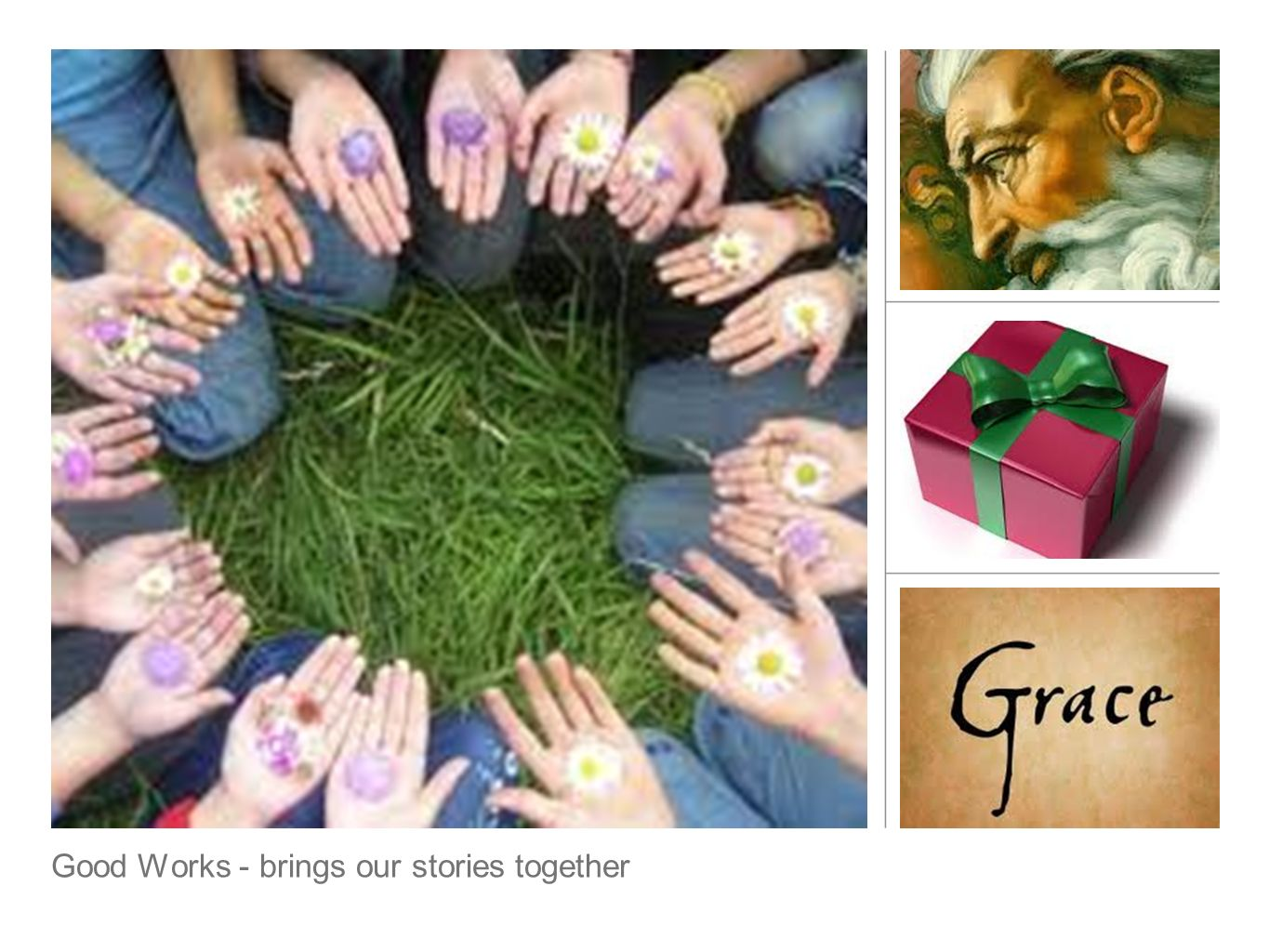 Good Works - brings our stories together