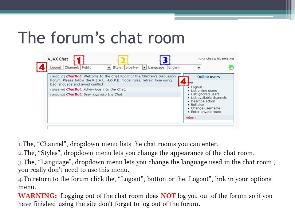 The forums chat room 1.The, Channel, dropdown menu lists the chat rooms you can enter.