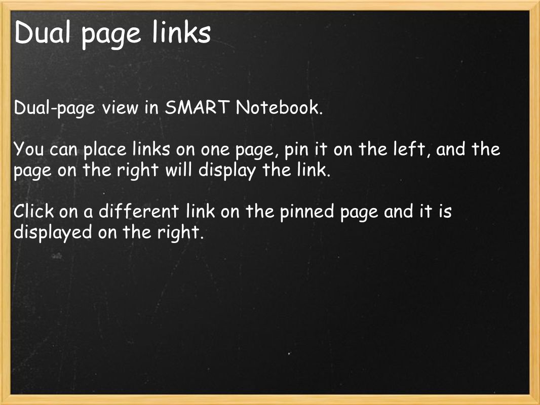 Dual page links Dual-page view in SMART Notebook.