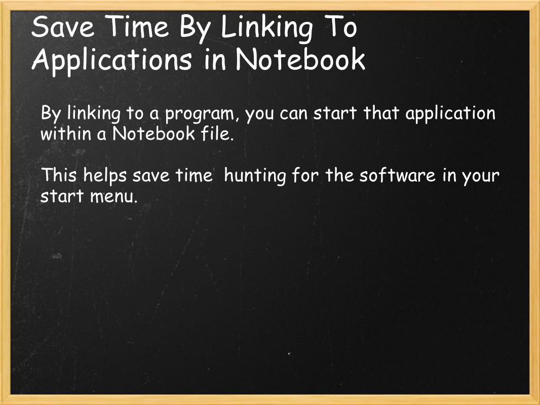 By linking to a program, you can start that application within a Notebook file.