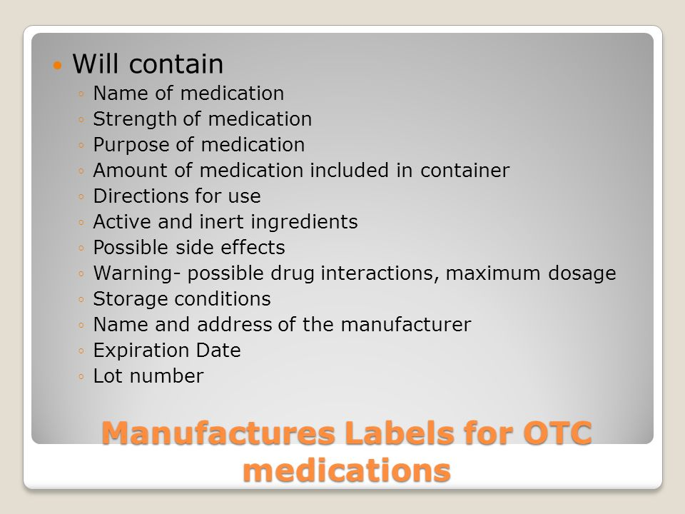 What is on a prescription label? LabelExample (PRN) Name Strength Route Amount Time Reason for use Condition to notify MD Maximum number of doses Tyle