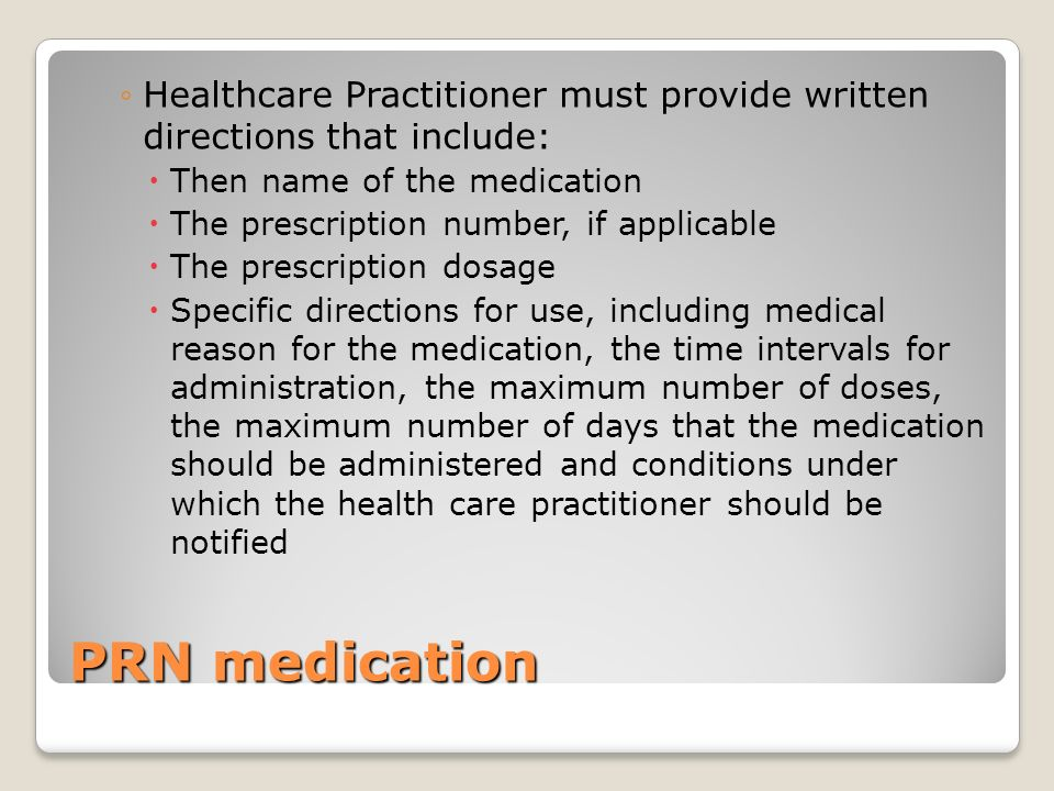 You can not change a prescription label. The physician may Change the dose or time of medication All changes must be in writing on a prescription and