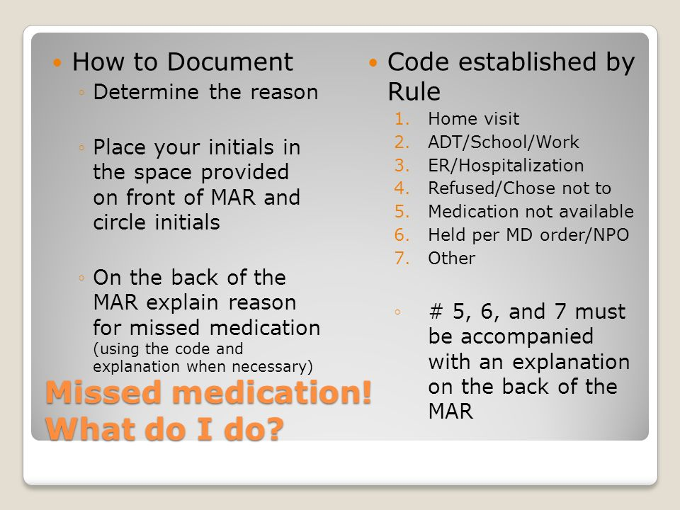 MAR? What is my role? Check to make sure the HCP order, the printed section on the MAR and the label all read the same (no abbreviations) Initial the