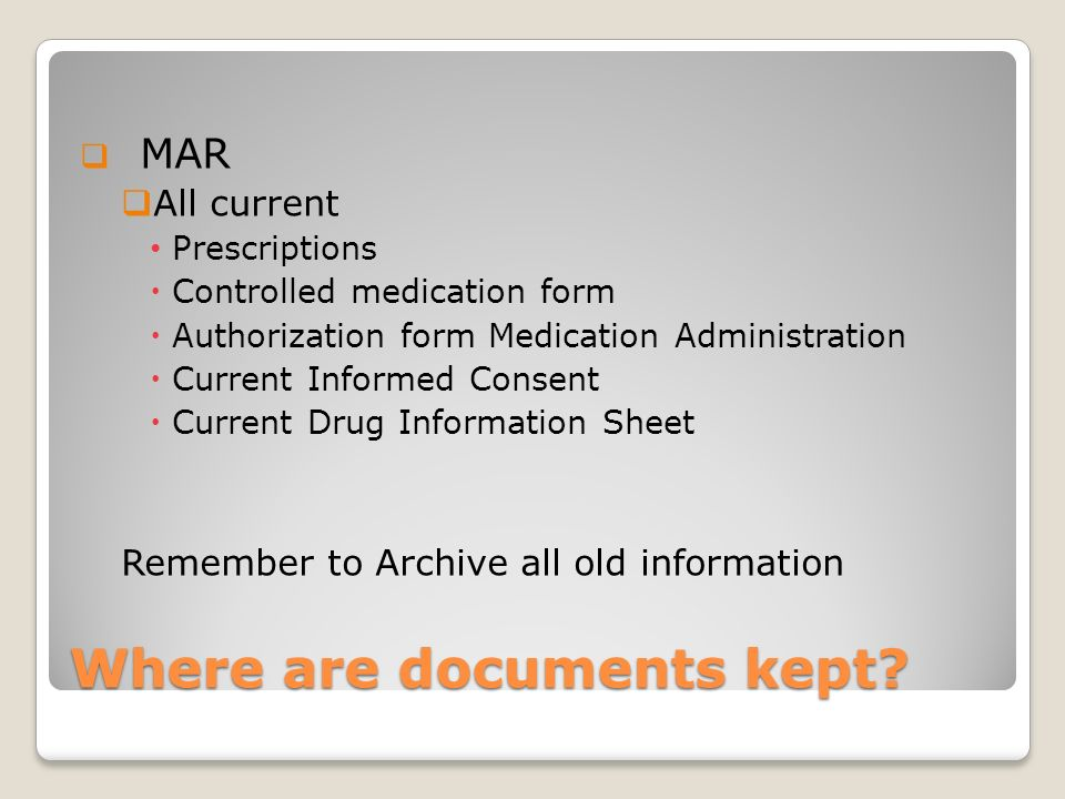 How do I document PRNs? Use either the APD approved form, pharmacy generated MAR or facility generated form Documentation required Clients name and al