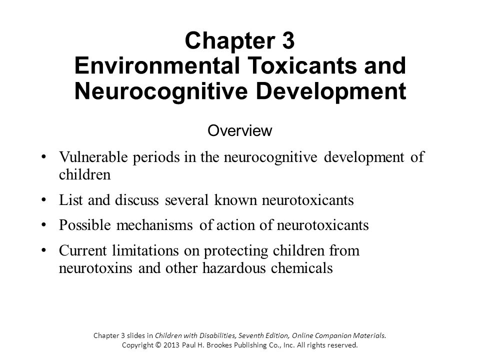 Chapter 3 Environmental Toxicants and Neurocognitive Development Overview Vulnerable periods in the neurocognitive development of children List and di