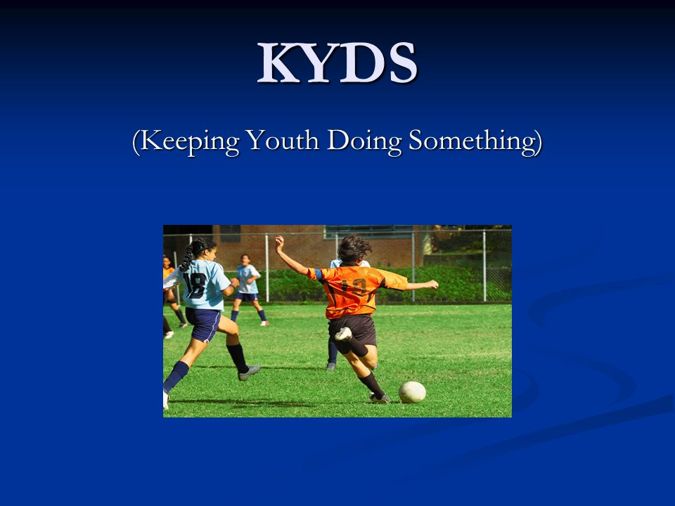 KYDS (Keeping Youth Doing Something)